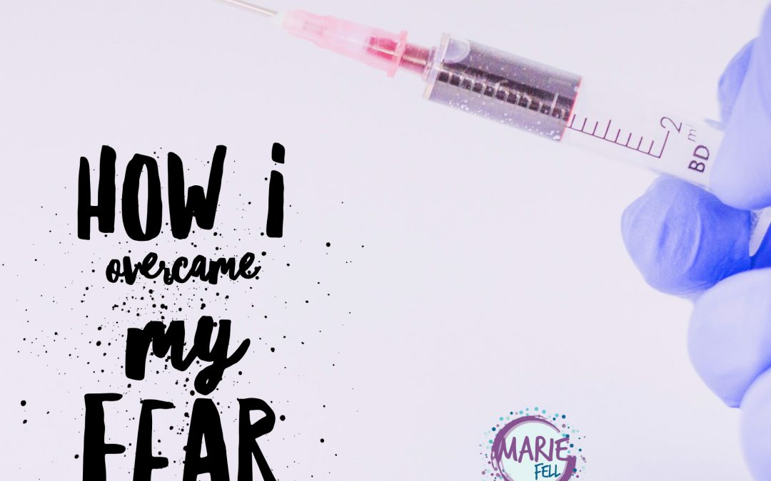 How I overcame fear of needles