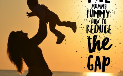 The Mummy Tummy: how to reduce the gap