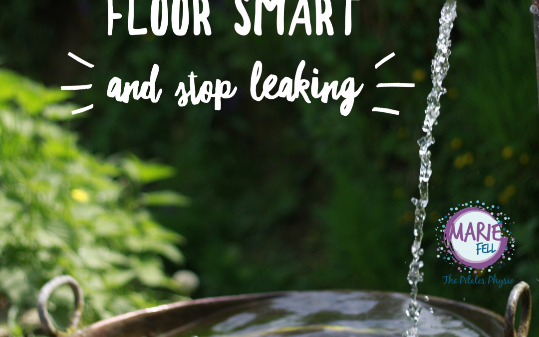 Get pelvic floor smart and stop leaking